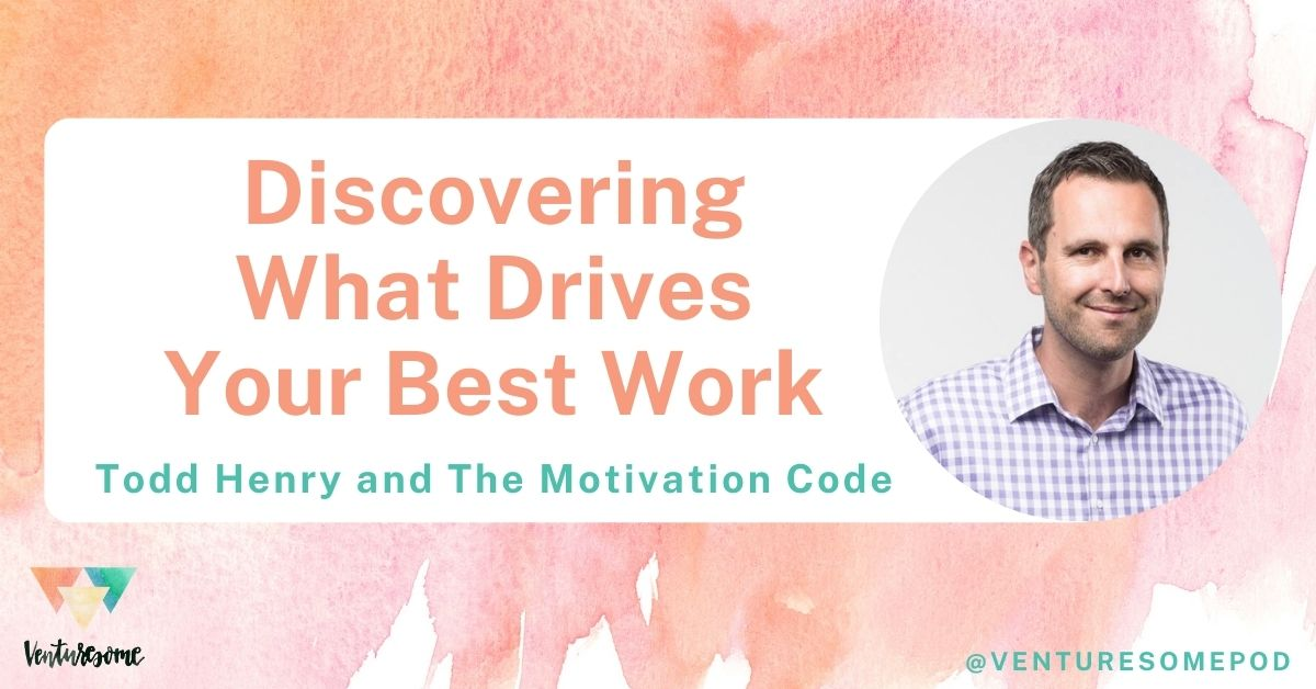 Discovering What Drives Your Best Work | Todd Henry and The Motivation Code