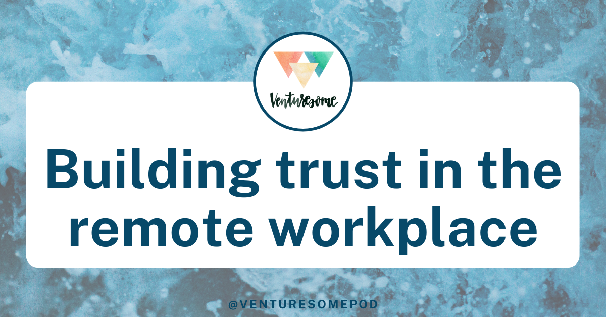 Building trust in the remote workplace