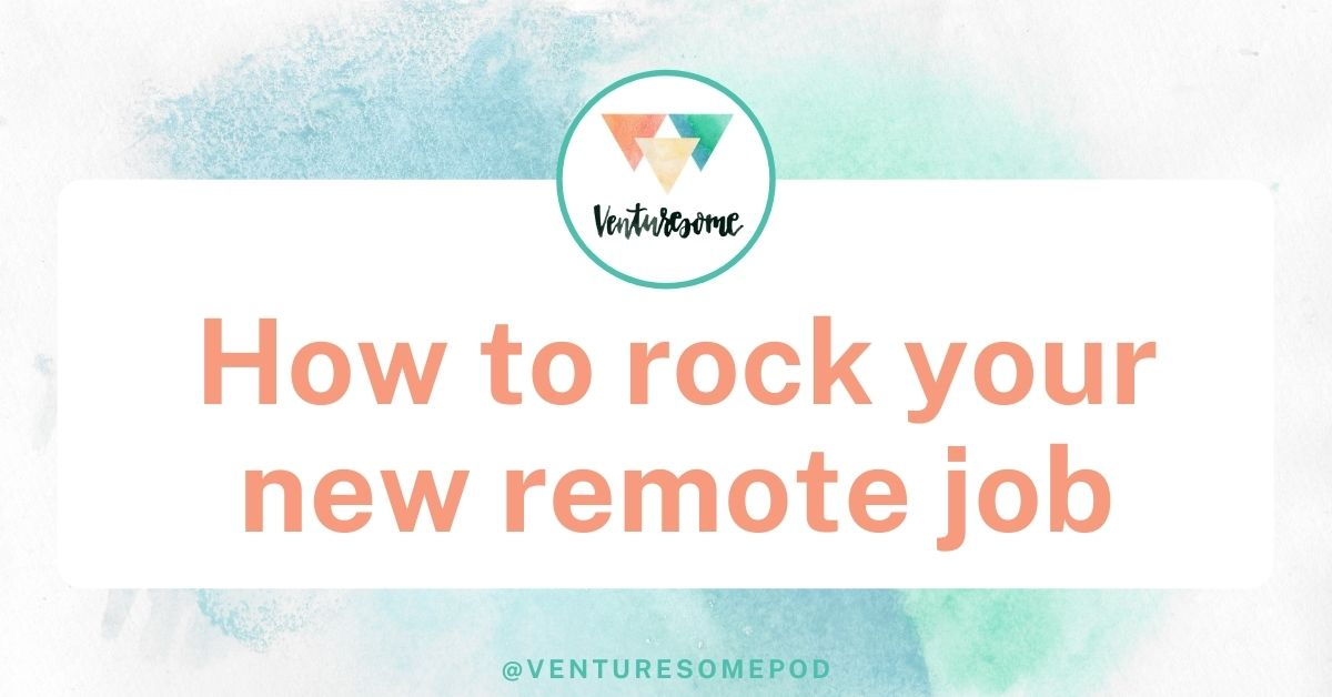 How to rock your new remote job